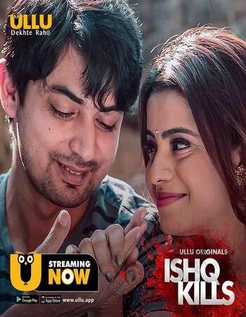Ishq Kills 2020 Hindi S01 ULLU WEB Series 720p HDRip x264