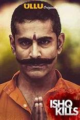 18+ Ishq Kills Hindi S01EP(01-04) Ullu Web Series Watch Online