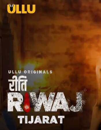 Riti Riwaj (Tijarat) 2020 Hindi Part 4 ULLU WEB Series 720p HDRip x264