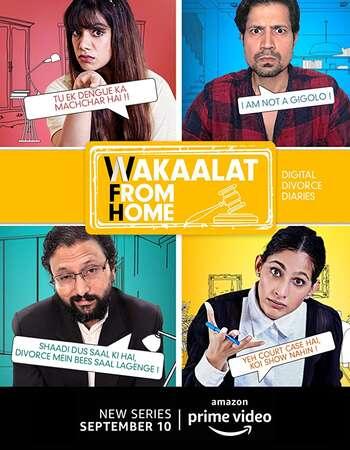 Wakaalat from Home 2020 Hindi Season 01 Complete 720p HDRip ESubs
