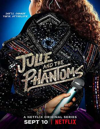 Julie and the Phantoms 2020 S01 Complete Hindi Dual Audio 720p Web-DL MSubs