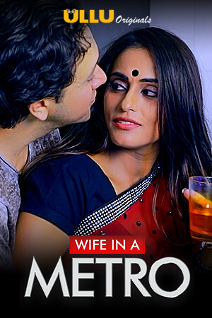 Wife In A Metro 2020 Hindi S01 ULLU WEB Series 720p HDRip x264