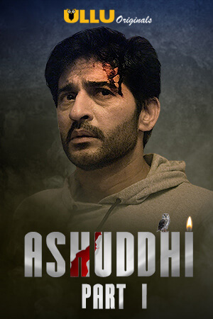 Ashuddhi 2020 Hindi Part 1 ULLU WEB Series 720p HDRip x264
