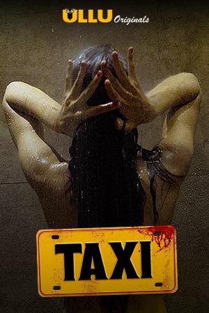 Taxi 2020 Hindi S01 ULLU WEB Series 720p HDRip x264