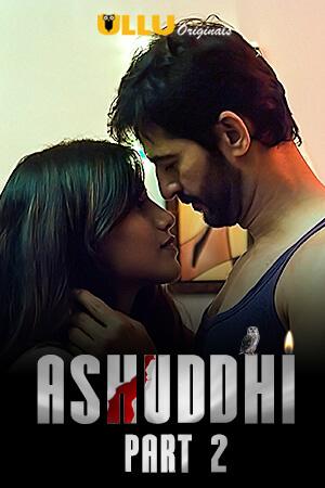 Ashuddhi 2020 Hindi Part 2 ULLU WEB Series 720p HDRip x264