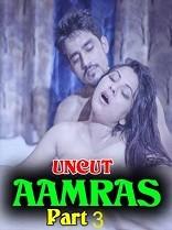 18+ Aamras Part 3 Nuefliks Hindi (Uncut Version) Short Film Watch Online