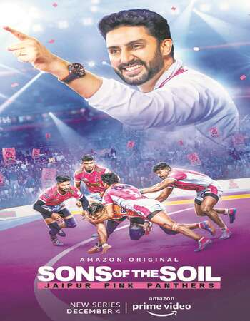 Sons of the Soil Jaipur Pink Panthers 2020 Hindi Season 01 Complete 720p HDRip MSubs