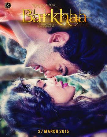 Barkhaa 2015 Full Hindi Movie 720p HDRip Download
