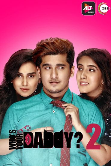 Whos Your Daddy 2020 Hindi Season 02 Complete 720p HDRip ESubs