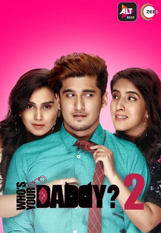Who's Your Daddy 2 2020 AltBalaji S02 Hindi 480p HDRip x264 500MB ESubs