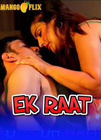 18+ Ek Raat 2021 MangoFlix Hindi Hot Web Series 720p HDRip x264 70MB