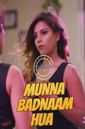 18+ Munna Badnaam Hua 2021 Hindi Full Movie Download