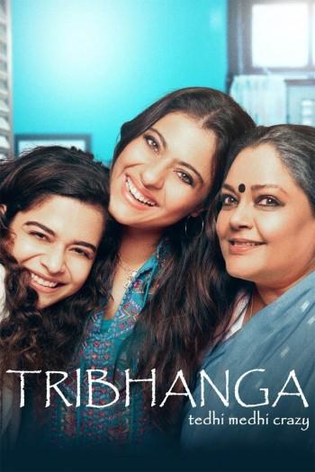 Tribhanga - Tedhi Medhi Crazy 2021 Hindi Full Movie Download