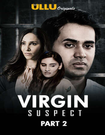 Virgin Suspect 2021 Hindi Part 2 ULLU WEB Series 720p HDRip x264