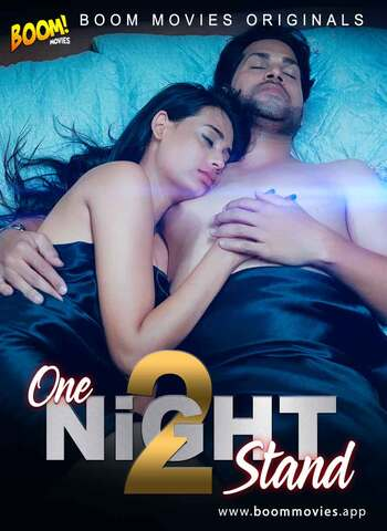 18+ One Night Stand 2 2021 BoomMovies Hindi Hot Web Series 720p HDRip x264 100MB