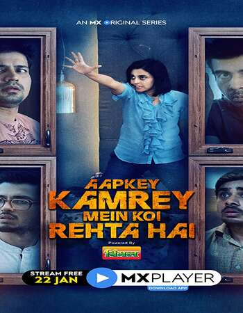 Aapkey Kamrey Mein Koi Rehta Hai 2021 Hindi Season 01 Complete 720p HDRip x264