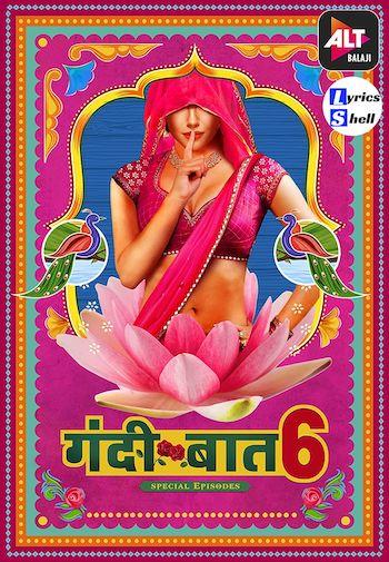Gandii Baat 2021 S06 Altbalaji Originals Hindi Web Series All Episodes