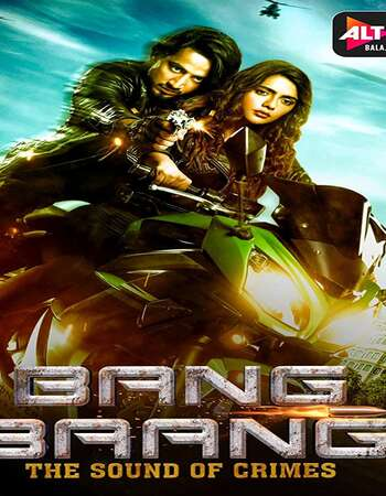 Bang Baang 2021 Hindi Season 01 Complete 720p HDRip ESubs