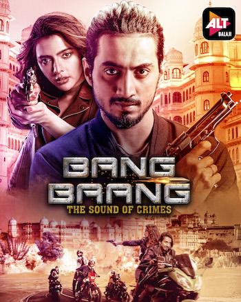 Bang Baang 2021 S01 Altbalaji Originals Hindi Web Series All Episodes