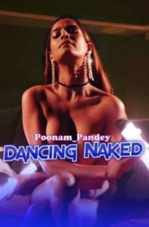 18+ Dancing Naked 2021 Poonam Pandey Hindi Full Movie Download