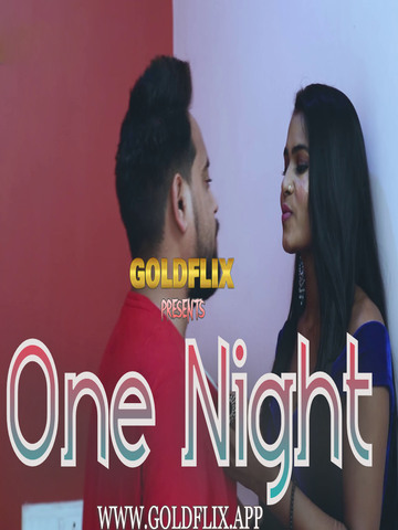 18+ One Night 2021 GoldFlix Hindi Hot Web Series 720p HDRip x264 80MB