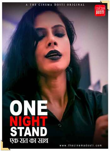 18+ One Night Stand 2021 CinemaDosti Hindi Hot Web Series 720p HDRip x264 130MB