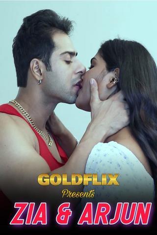 18+ Zia & Arjun 2021 GoldFlix Hindi Hot Web Series 720p HDRip x264 70MB
