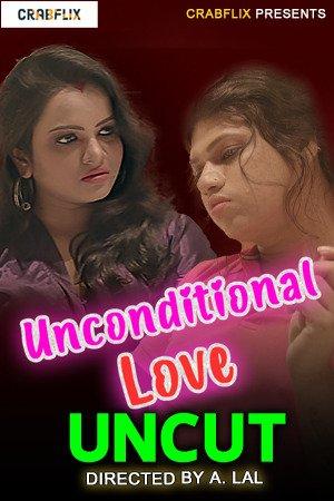 18+ Unconditional Love 2021 CrabFlix Hindi UNCUT Hot Web Series 720p HDRip x264 90MB