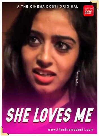 18+ She Loves Me 2021 CinemaDosti Hindi Hot Web Series 720p HDRip x264 60MB