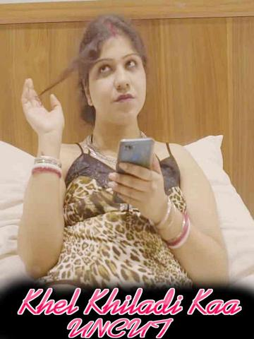 18+ Khel Khiladi Kaa 2021 Nuefliks Hindi UNCUT Hot Web Series 720p HDRip x264 150MB