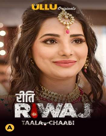 Riti Riwaj (Taala Chaabi) 2021 Hindi Part 7 ULLU WEB Series 720p HDRip x264