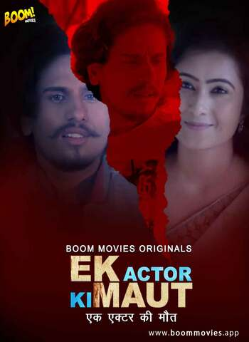 Ek Actor Ki Maut 2021 BoomMovies Hindi Hot Web Series 720p HDRip