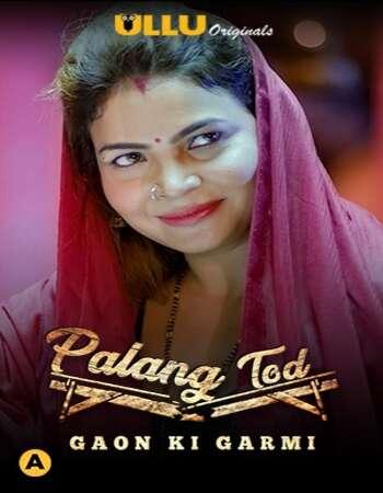 Palang Tod (Gaon Ki Garmi) 2021 Hindi S01 ULLU WEB Series 720p HDRip x264