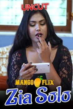 18+ Zia Solo 2021 MangoFlix Hindi UNCUT Hot Video 720p HDRip x264 60MB