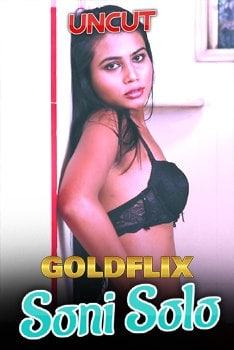 18+ Soni Solo 2021 GoldFlix Hindi UNCUT Hot Video 720p HDRip x264 60MB