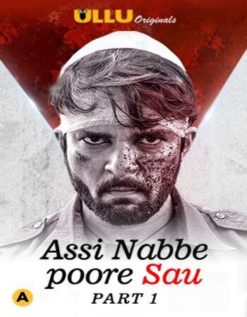 Assi Nabbe Poore Sau 2021 Hindi Part 1 ULLU WEB Series 720p HDRip x264
