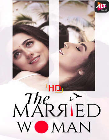 The Married Woman 2021 Hindi Season 01 Complete 720p HDRip ESubs