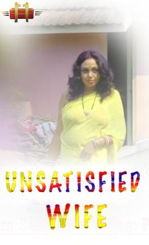 18+ Unsatisfied Wife 2021 11UpMovies Hindi Hot Web Series 720p HDRip x264 170MB