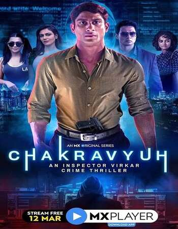 Chakravyuh An Inspector Virkar Crime Thriller 2021 Hindi Season 01 Complete 720p HDRip x264