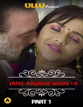 Charmsukh (Jane Anjane Mein 4) Hindi Part 01 ULLU WEB Series 720p HDRip x264
