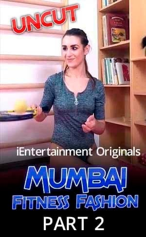 Mumbai Fitness Fashion Part 2 2021 iEntertainment Hindi Hot Video 720p HDRip x264 50MB