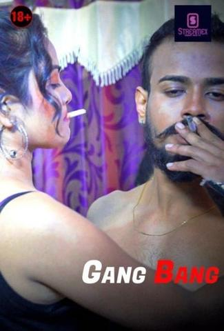 18+ Gang Bang 2021 StreamEx Hindi Hot Web Series 720p HDRip x264 130MB