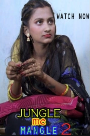 18+ Jungle Me Mangle 2021 Hindi Full Movie Download