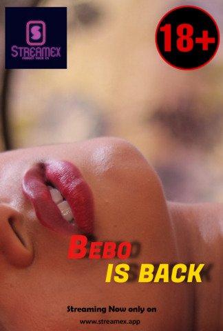 Bebo Is Back 2021 StreamEx Hindi Hot Web Series 720p HDRip x264 180MB