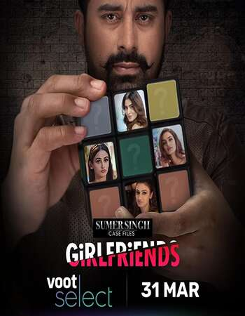 Sumer Singh Case Files Girlfriends 2021 Hindi Season 01 Complete 720p HDRip ESubs