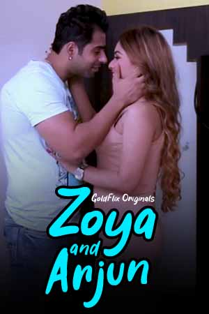 Zoya and Arjun 2021 GoldFlix Hindi Hot Web Series 720p HDRip x264 70MB