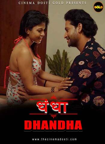 18+ Dhandha 2021 CinemaDosti Hindi Hot Web Series 720p HDRip x264 120MB