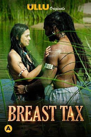 Breast Tax 2021 Ullu Hindi S01 Hot Web Series 480p HDRip x264 210MB