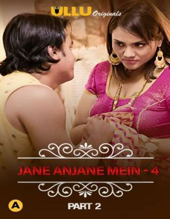 Charmsukh (Jane Anjane Mein 4) Hindi Part 02 ULLU WEB Series 720p HDRip x264