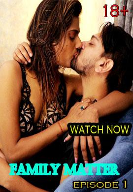 Family Matter 2021 UncutAdda Hindi UNCUT Hot Web Series 720p HDRip x264 190MB